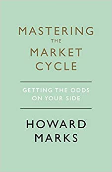 image for Mastering the Market Cycle: Getting the Odds on Your Side