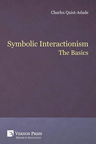 Symbolic Interactionism: The Basics (Series in Sociology)
