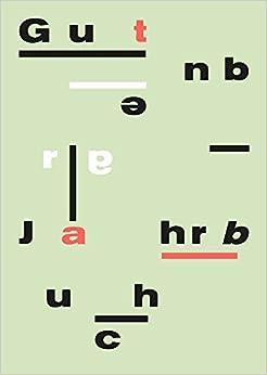 Gutenberg-Jahrbuch 91 (2016): Im Auftrag Der Gutenberg-Gesellschaft (Jahrbuch Der Gutenberg-Gesellschaft)