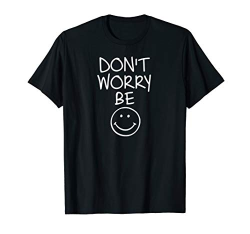 Happy T-shirt Face - Funny, Don't Worry Be Happy Face T-shirt. Joke Tee
