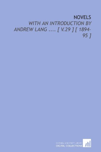 Novels: With an Introduction by Andrew Lang .... [ V.29 ] [ 1894-95 ]