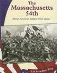The Massachusetts 54th: African American Soldiers of the Union (Let Freedom Ring)