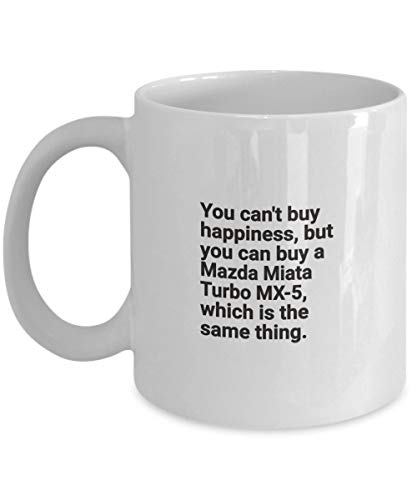 Mazda Miata Turbo MX-5 Cofffee Mug - Porsch Owner Cup Gift - You Cant Buy Happiness But You can Buy a SEXY CAR Best Ever Idea - Inspirational Funny Ac