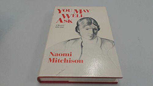 You May Well Ask: A Memoir, 1920-40