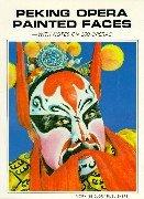 Peking Opera Painted Faces - Hills Ca Chino