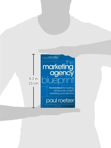 The marketing agency blueprint the handbook for building hybrid pr the marketing agency blueprint the handbook for building hybrid pr seo content advertising and web firms paul roetzer 9781118131367 amazon malvernweather Choice Image