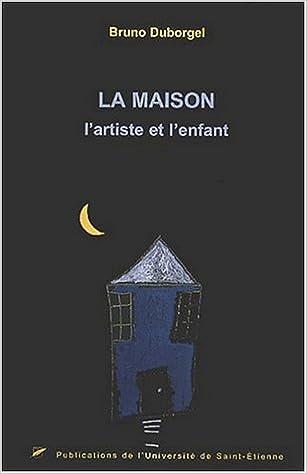 La maison, l'artiste et l'enfant pdf, epub ebook