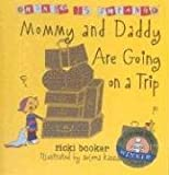 Mommy and Daddy Are Going on a Trip, Penny Asher and Ricki Booker, 0975590219