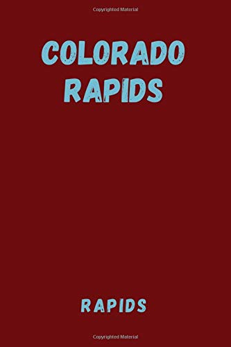 Colorado Rapids - Rapids: Sport Notebook, Journal, Diary (110 Pages, Blank, 6 x 9), football, soccer, Large Composition Book.