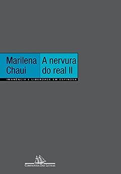 A nervura do real II: Imanência e liberdade em Espinosa por [Chaui, Marilena]