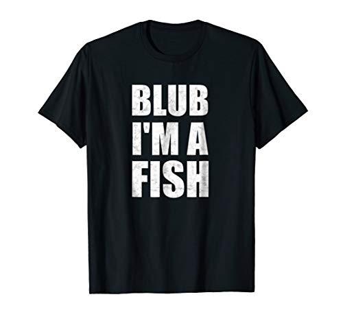 Blub I'm A Fish T-Shirt Costume Halloween Theme Party Gift