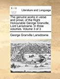 The Genuine Works in Verse and Prose, of the Right Honourable George Granville, Lord Lansdowne in Three, George Granville Lansdowne, 1171377169