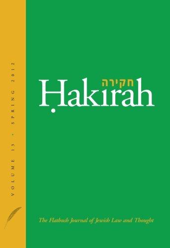 Hakirah: The Flatbush Journal of Jewish Law and Thought (Volume 13)
