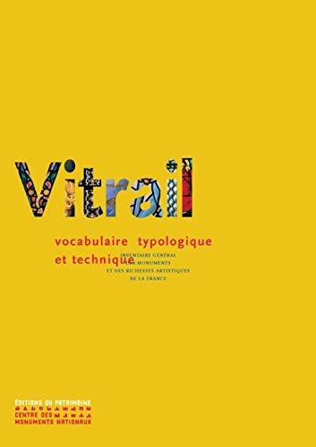 Le Vitrail : vocabulaire typologique et technique