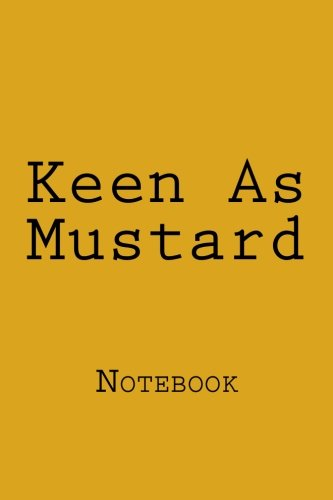 Download Keen As Mustard: Notebook, 150 lined pages, softcover, 6 x 9 pdf