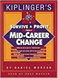 Kiplinger's Survive and Profit from a Mid-Career Change, Daniel Moreau, 0812926617