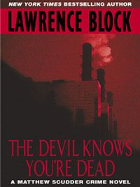 The Devil Knows You're Dead: A MATTHEW SCUDDER CRIME NOVEL (Matthew Scudder Mysteries Book (Modern Contemporary Blocks)