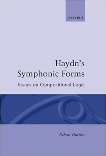 Haydn's Symphonic Forms: Essays in Compositional Logic (Oxford Monographs on Music)