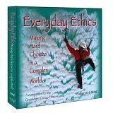Everyday Ethics: Making Hard Choices in a Complex World; A Companion to the Gnomegen Group Ethics Game