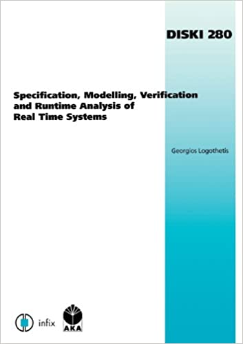 Specification, Modelling, Verification and Runtime Analysis of Real Time Systems (Dissertations in Artificial in)