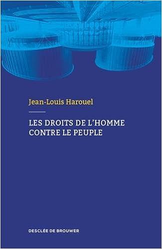 Les droits de l'homme contre le peuple de Jean-Louis Harouel 2016