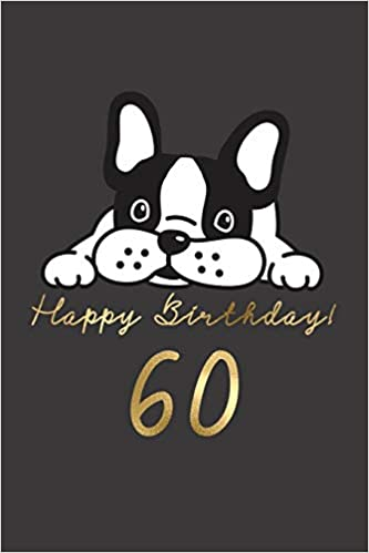 Happy Birthday 60 60th Gift Book For Messages Wishes Journaling And Drawings Dog Lovers Doggy 9781796835472 Amazon
