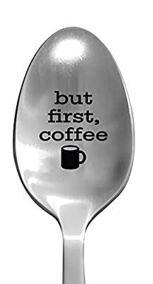 """Laser Engraved """"But First, Coffee"""" Stainless Steel Spoon – Coffee Lovers Gifts – Funny Cereal and Coffee Mug Gifts"""