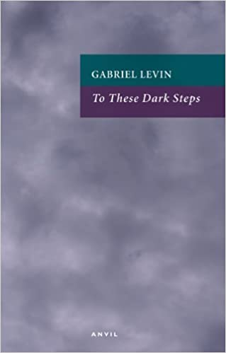 Book To These Dark Steps by Gabriel Levin (2012-05-19)