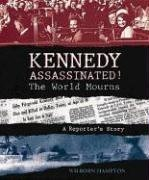 Kennedy Assassinated! The World Mourns: A Reporter's Story PDF ePub book