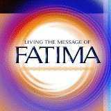 LIVING THE MESSAGE OF FATIMA W/ FR. SHANNON COLLINS & FR. WADE MENEZES CD