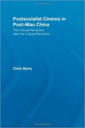 Postsocialist Cinema in Post-Mao China: The Cultural