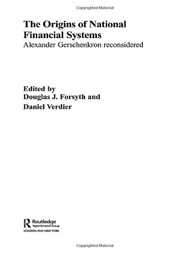 the-origins-of-national-financial-systems-alexander-gerschenkron-reconsidered-routledge-explorations