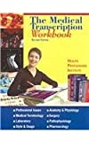The Medical Transcription Workbook, Health Professions Institute Staff, 0934385866