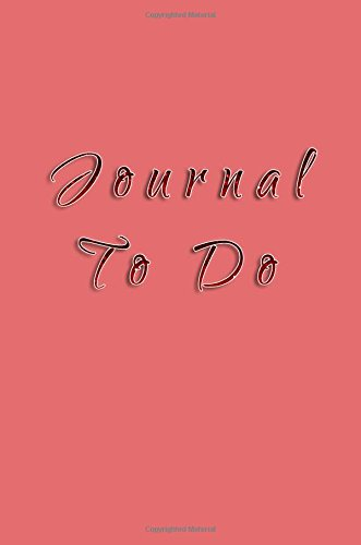 Journal To Do: 6 x 9, 108 Lined Pages (diary, notebook, journal)
