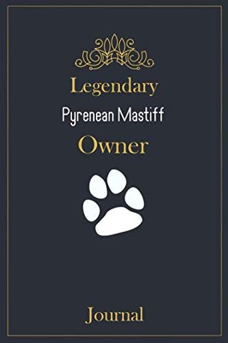 Legendary Pyrenean Mastiff Owner Journal: A classy black, gold and white Pyrenean Mastiff Lined Journal for Dog owner notes. 1