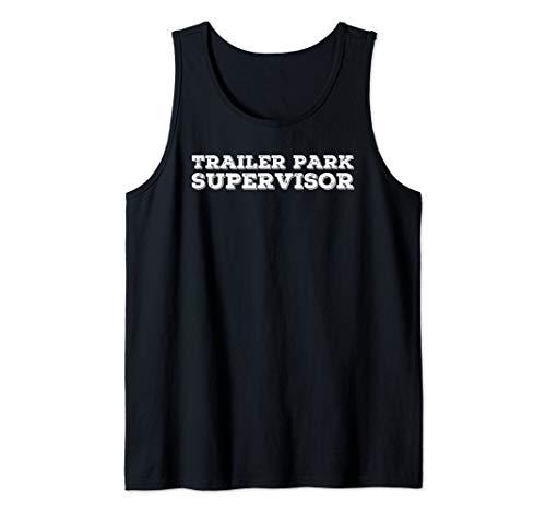 TRAILER PARK SUPERVISOR Art Funny Mobile Redneck Gift Idea Tank Top]()