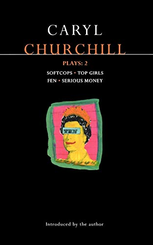 Churchill Plays 2: Softcops; Top Girls; Fen; Serious Money (Contemporary Dramatists) (Vol 2)