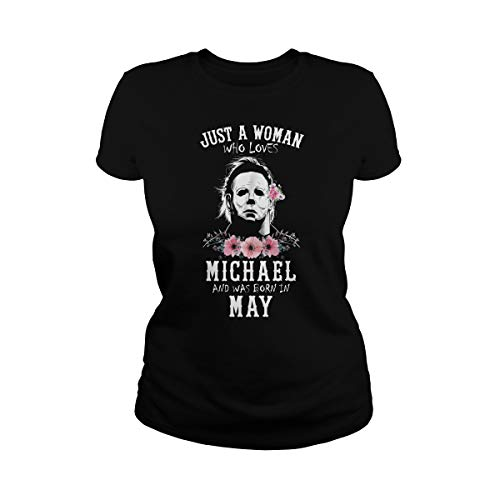Women's Just a Woman Who Loves Michael and was Born in May T-Shirt (M, Black)