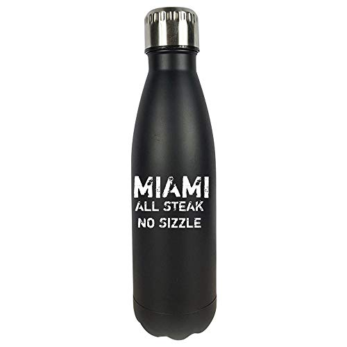 (Miami All Steak No Sizzle - Vacuum Sealed Water Bottle)
