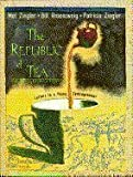 The Republic of Tea : Letters to a Young Entrepreneur
