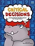 Critical Decisions : Literature-Based Life-Skill Lessons for Young Children, Neathamer-Mohon, Beth, 1575431378