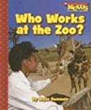 img - for Who Works at the Zoo? (Scholastic News Nonfiction Readers: Community Helpers) book / textbook / text book