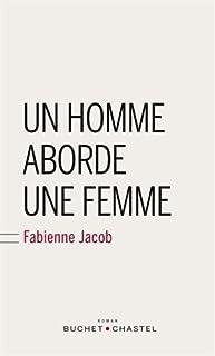 Un homme aborde une femme, Jacob, Fabienne