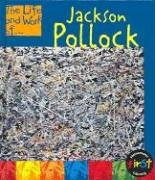Jackson Pollock (The Life and Work of .)