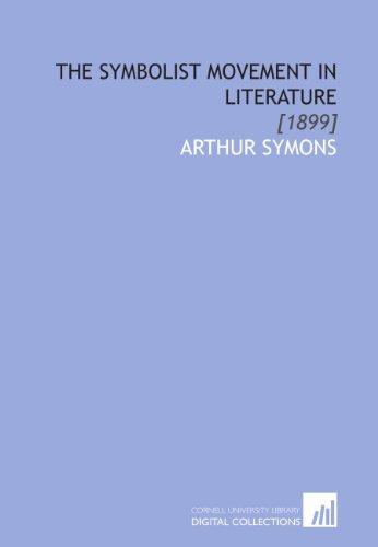 The Symbolist Movement in Literature: [1899]