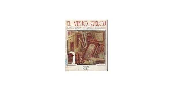 El Viejo Reloj (Spanish Edition): Fernando Alonso: 9788420437019: Amazon.com: Books