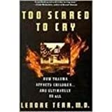 Too Scared to Cry : Psychic Trauma in Childhood, Terr, Lenore, 0060163356