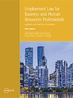 EMPLOYMENT LAW FOR BUSINESS AND HUMAN RESOURCES PROFESSIONALS: ALBERTA AND BRITISH COLUMBIA, 3RD EDITION