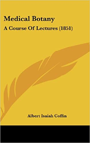 Lataa e-kirjoja ilmaiseksi Medical Botany: A Course Of Lectures (1851) by Albert Isaiah Coffin in Finnish PDF iBook