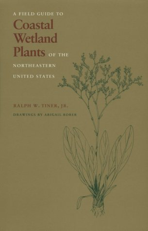 (Field Guide to Coastal Wetland Plants of the Northeastern United States)